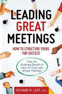Leading Great Meetings - How to Structure Yours for Success