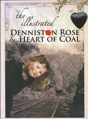 The Illustrated Denniston Rose & Heart of Coal
