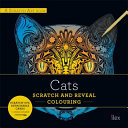 CATS: Scratch and Reveal Colouring - Colourful Cards to Scratch, Reveal and Display