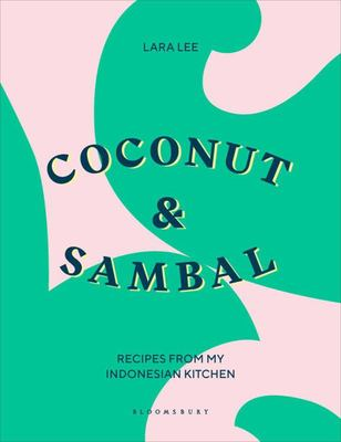 Coconut and Sambal: Recipes from My Indonesian Kitchen