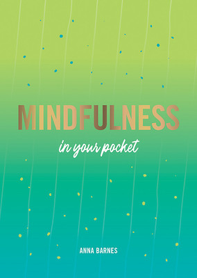Mindfulness in Your Pocket: Tips and Advice for a More Mindful You