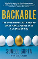 Backable: The Surprising Truth Behind What Makes People Take a Bet on You