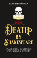 Death by Shakespeare - Snakebites, Stabbings and Broken Hearts