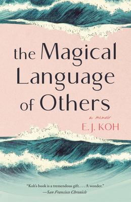 The Magical Language of Others - A Memoir