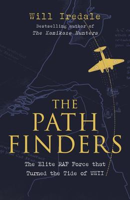 The Pathfinders - The Greatest Untold Story of the Air War Against the Nazis