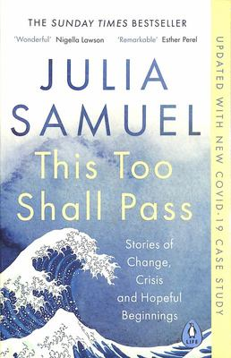 This Too Shall Pass - Stories of Change, Crisis and Hopeful Beginnings