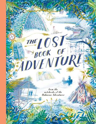 The Lost Book of Adventure - From the Notebooks of the Unknown Adventurer