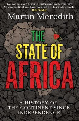 The State of Africa - A History of the Continent since Independence