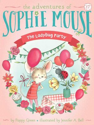 The Ladybug Party (Sophie Mouse #17)