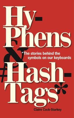 Hyphens and Hashtags - the Stories Behind the Symbols on Our Keyboard
