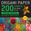 Origami Paper 200 Sheets Nature Photos 8 1/4 (21 Cm) - Extra Large Tuttle Origami Paper: High-Quality Double Sided Origami Sheets Printed with 12 Different Photographs (Instructions for 6 Projects Included)