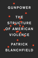 Gunpower - The Structure of American Violence