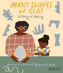 Many Shapes of Clay: A Story of Healing