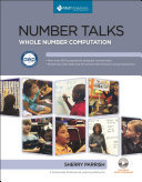 Number Talks - Common Core Edition, Grades K-5 - Helping Children Build Mental Math and Computation Strategies