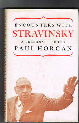 Encounters with Stravinsky: A Personal Record