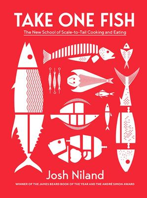 Take One Fish - The New School of Scale-To-Tail Cooking and Eating