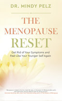 The Menopause Reset - Get Rid of Your Symptoms and Feel Like Your Younger Self Again