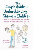 The Simple Guide to Understanding Shame in Children - What It Is and How to Help