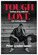 Tough Love - Tackling Drug Addiction and Seeing Change