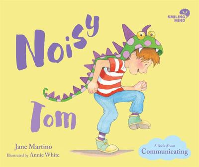 Noisy Tom: A Book About Communicating (Smiling Mind #3)