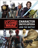 Star Wars the Clone Wars Character Encyclopedia - Join the Battle!