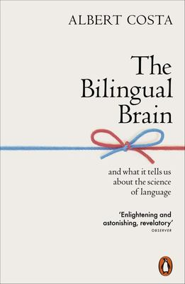 The Bilingual Brain: And What It Tells Us about the Science of Language