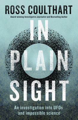 In Plain Sight: An investigation into UFOs and impossible science