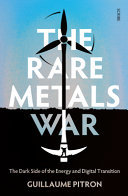 The Rare Metals War - The Dark Side of Clean Energy and Digital Technologies