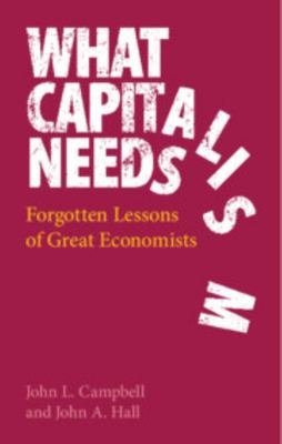 What Capitalism Needs - Forgotten Lessons of Great Economists