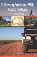 Following Burke and Wills Across Australia : A Touring Guide