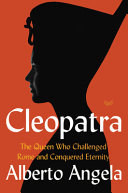 Cleopatra - The Queen Who Challenged Rome and Conquered Eternity