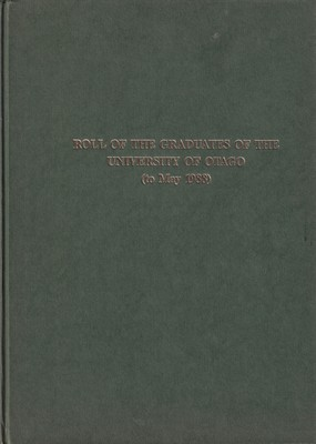 Roll of the Graduates of the University of Otago - To May 1988