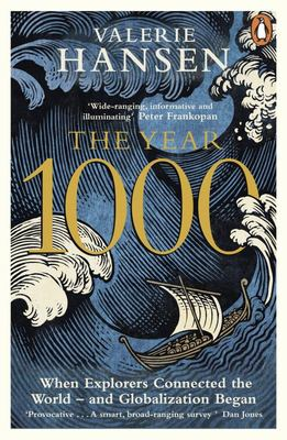 The Year 1000: When Explorers Connected the World - and Globalization Began