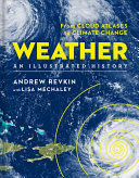 """Weather: an Illustrated History """"From Cloud Atlases to Climate Change"""""""