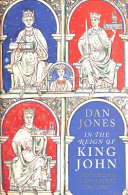 In the Reign of King John - A Year in the Life of Plantagenet England