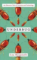 Underbug : An Obssessive Tale of Termites and Technology