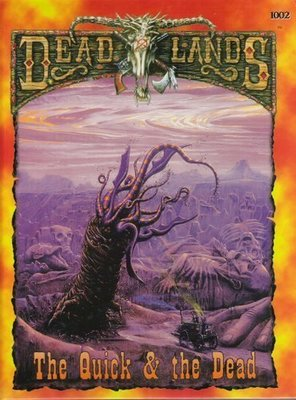The Quick and the Dead - A Walk Through the Deadlands