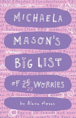 Michaela Mason's Worries #1: Michaela Mason's Big List of 23 Worries