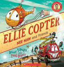 Ellie Copter (Nee Naw & Friends)