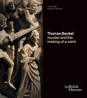 Thomas Becket - Murder and the Making of a Saint