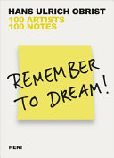 Remember to Dream! - 100 Artists, 100 Notes