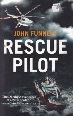 Rescue Pilot The Daring Adventures of New Zealand Search and Rescue Pilot