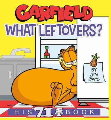 Garfield What Leftovers?: His 71st Book