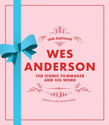 Wes Anderson - The Iconic Filmmaker and His Work