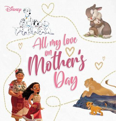 All My Love on Mother s Day (Disney)