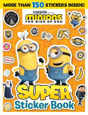 Minions the Rise of Gru: Super Sticker Book (Universal)