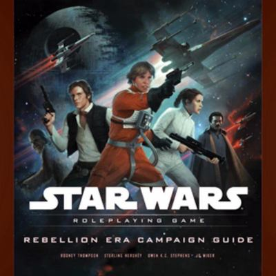 Star Wars Rebellion Era Campaign Guide - A Star Wars Roleplaying Game Supplement