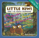 Little Kiwi and the Noisy Morning (Lift The Flap)