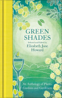 Green Shades - An Anthology of Plants, Gardens and Gardeners
