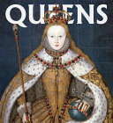 Queens - Women Who Ruled, from Ancient Egypt to Buckingham Palace